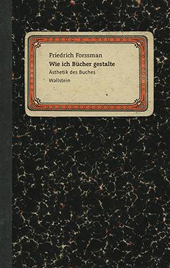 Friedrich Forssman wie ich bücher gestalte ästhetik des buches wallstein göttingen