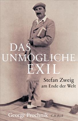 Stefan Zweig am Ende der Welt - Das unmögliche Exil