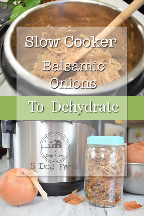 Slow Cooker Balsamic Onions to Dehydrate I 5DogFarm