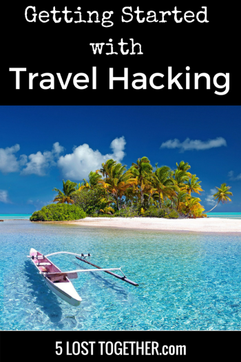Getting Started with Travel Hacking