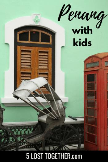 Penang with kids