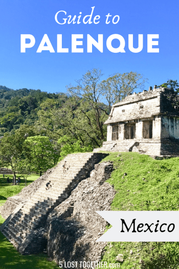Guide to Palenque Mexico