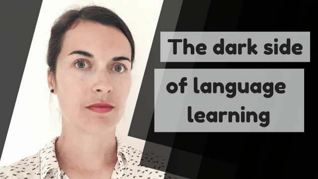 the dark side of language learning
