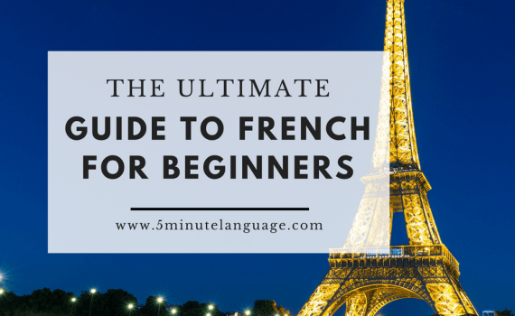 the ultimate guide to French for beginners