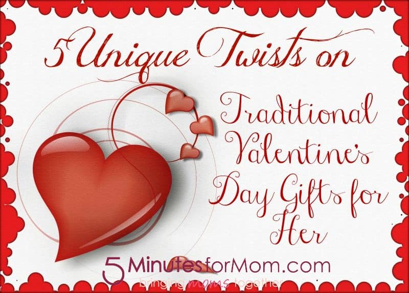 5 Unique Twists On Traditional Valentines Day Gifts For Her