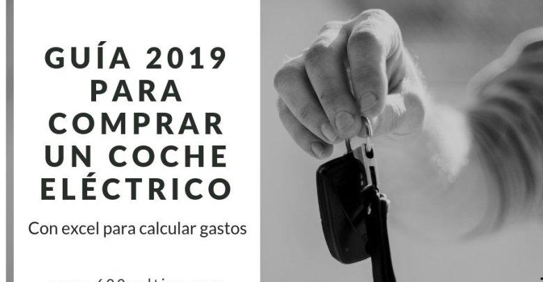 Photo of Guía 2019 para comprar un coche eléctrico ¿Y si me compro un coche eléctrico?