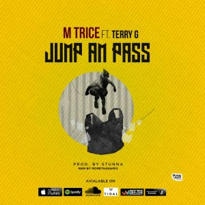 MUSIC: M Trice Ft. Terry G - Jump And Pass
