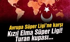 Red Apple Super League εναντίον του European Super League!  Τουρκικές ομάδες ..