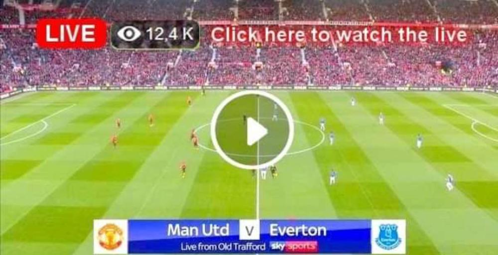 Watch Manchester United Vs Everton