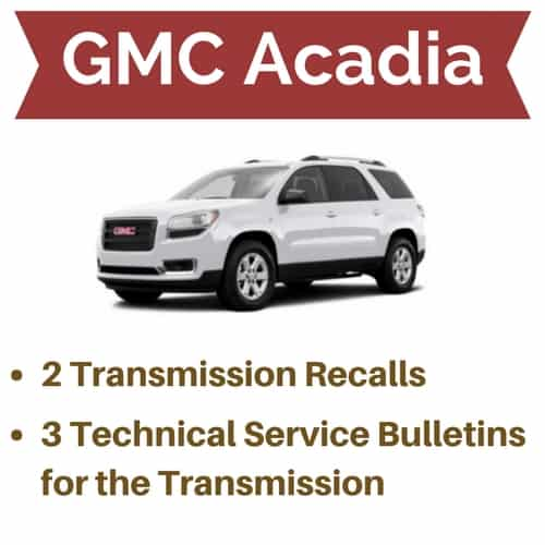 GMC Acadia Transmission Problems + Recalls | Drivetrain Resource