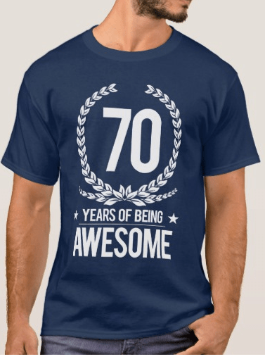 70th Birthday Shirt Design 70 Years Of Being Awesome