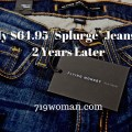 "My $64.95 ""Splurge"" Jeans…2 Years Later"