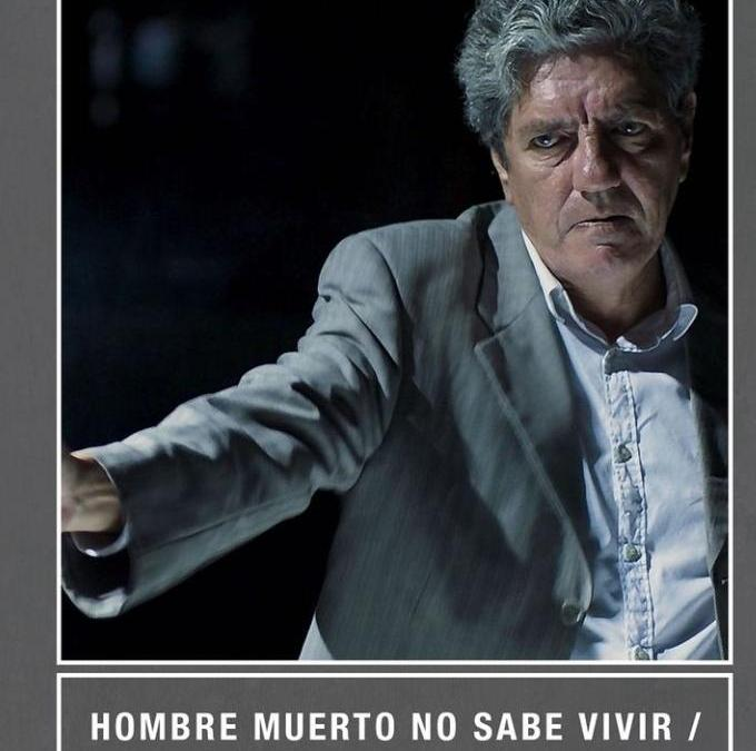 «HOMBRE MUERTO NO SABE VIVIR», DE EZEKIEL MONTES,  ESTARÁ EN EL FESTIVAL DE SAN SEBASTIÁN