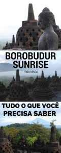 Borobudur: descubra porquê o amanhecer é a melhor hora de visitar o templo.