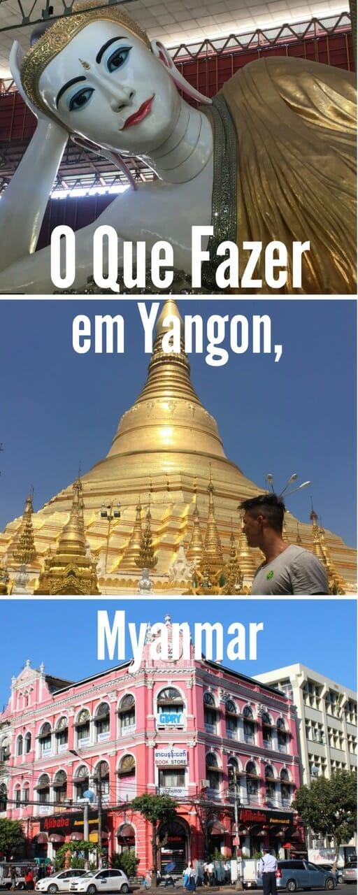 Há muitas coisas para ver e fazer em Yangon, e pontos turísticos imperdíveis, que decidi fazer uma lista com as melhores coisas para fazer na cidade.