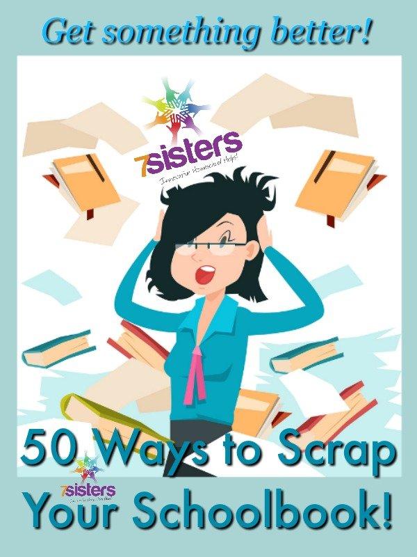 50 Ways to Scrap Your Schoolbook 7SistersHomeschool.com