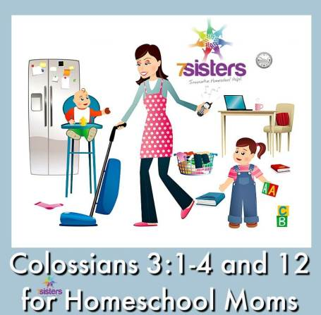 Colossians 3:1-4 and 12 for Homeschool Moms