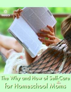 Support for Homeschool Moms: The Why and How of Self-Care for Homeschool Moms. Moms need enough self-nurture to keep strong and healthy so that they can care for their homeschool families. #HomeschoolMom #HomeschoolSelfCare