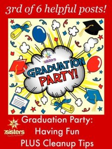 Graduation Party Part 3 Having Fun PLUS Cleanup Tips 7SistersHomeschool.com