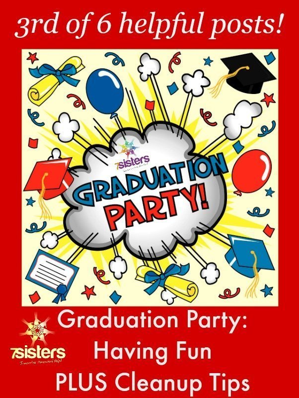 Graduation Party Part Three: Having Fun and Cleanup Tips