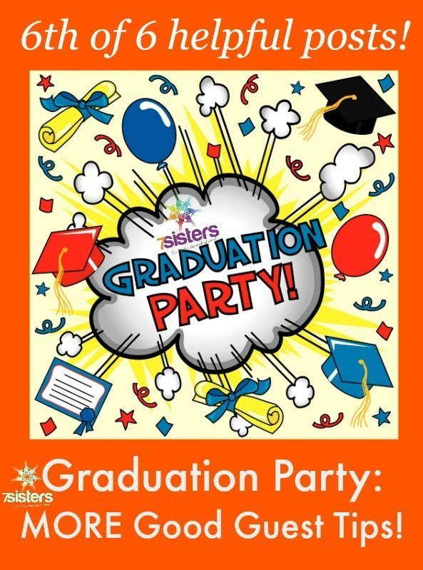 Graduation Party Part 6: MORE How to be a Good Guest