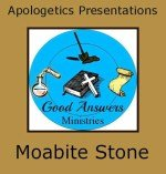 Archaeology and the Bible Moabite Stone a FREE apologetics presentation from Good Answers Ministries
