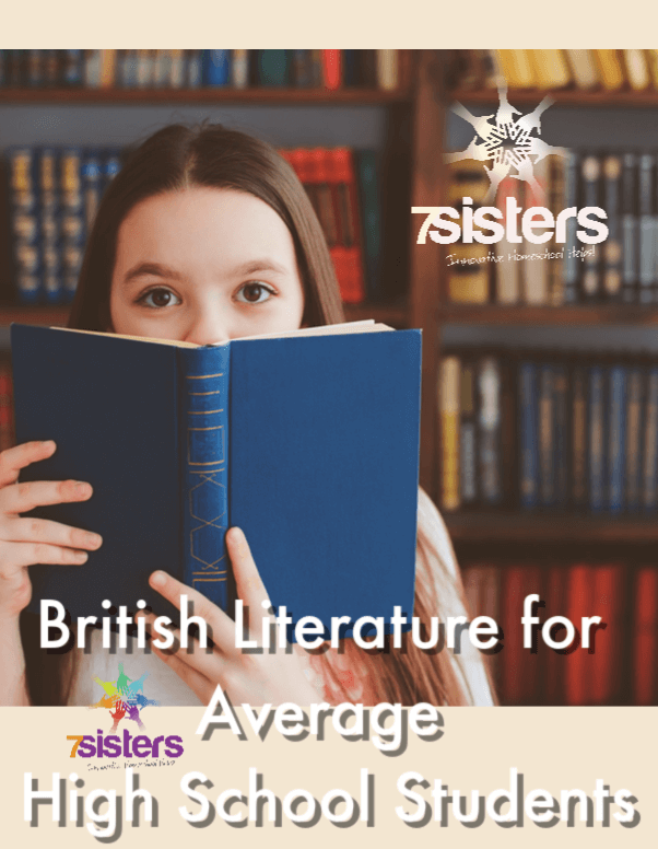 British Literature for Average High School Students. High School British Literature has a reputation for being a tough course. However, done right, British Literature can be an interesting and inspiring credit for average teens. Here's how. #7SistersHomeschool #BritishLiterature #HomeschoolBritishLiterature #HomeschoolLanguageArts #HighSchoolEnglishCredit