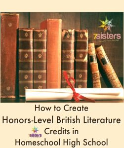 An Authoritative Guide to Literature for Homeschool High School How to Create Honors-Level British Literature Credits in Homeschool High School