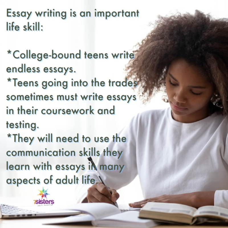 essay writing is an important life skill: College-bound teens write endless essays. Teens going into the trades sometimes must write essays in their coursework and testing. They will need to use the communication skills they learn in essays in many aspects of adult life.