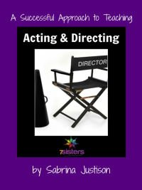 A Successful Approach to Teaching Acting and Directing from 7 Sisters Homeschool