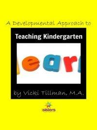 A Developmental Approach to Teaching Kindergarten 7SistersHomeschool.com