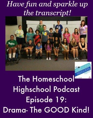 Homeschool Highschool Podcast Ep 19: Drama- the GOOD Kind