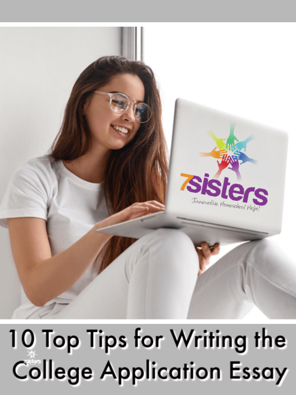 10 Top Tips for Writing the College Application Essay. Give your homeschool senior confidence as they work on their college application essays with these tried-and-true tips. 7SistersHomeschool.com #CollegeApplicationEssayWriting #HomeschoolToCollege #CollegeApplicationEssay #HomeschoolHighSchool #HomeschoolCollege