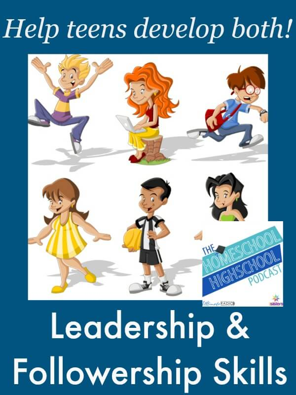 Homeschool Highschool Podcast: Leadership and Followership Skills