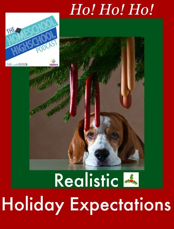Homeschool Highschool Podcast Ep 34: Realistic Holiday Expectations