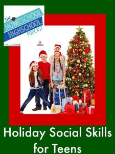 HSHSP Ep 38 Holiday Social Skills for Teens. Enhance your teens' confidence, empower them for success in life with social skills.