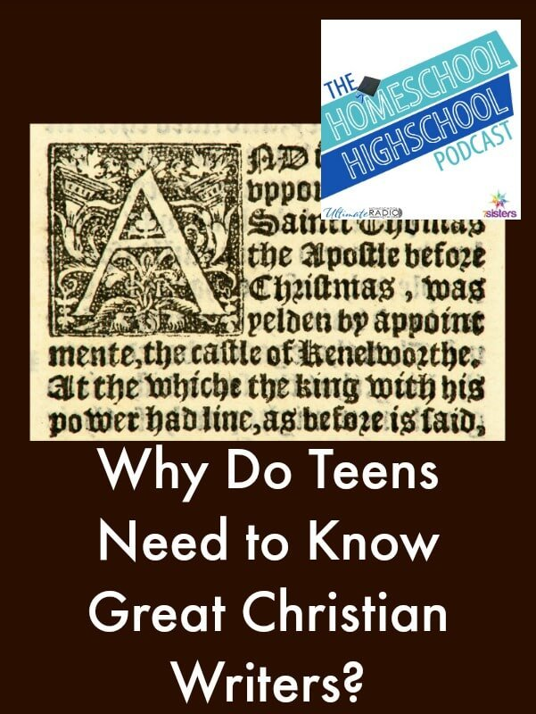 Homeschool Highschool Podcast Ep 48 Why do teens need to know Great Christian Writers?