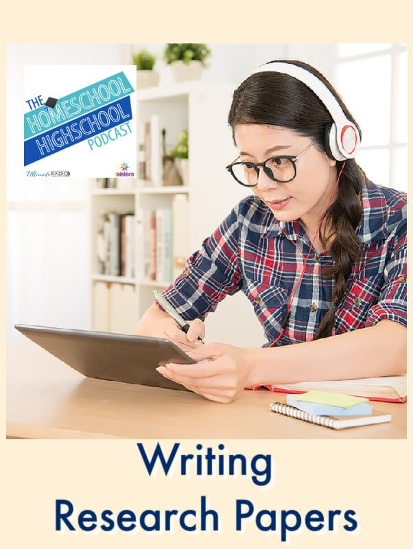 Writing Research Papers. Homeschool Highschool Podcast gives advice on which papers to write and how to get started.