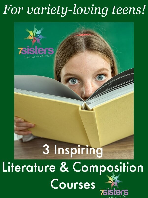 3 Inspiring Literature and Composition Courses for Teens who Love Variety. 7SistersHomeschool's popular Lit/Comp courses are fun and easy to use, adaptable and comfortable for the budget.