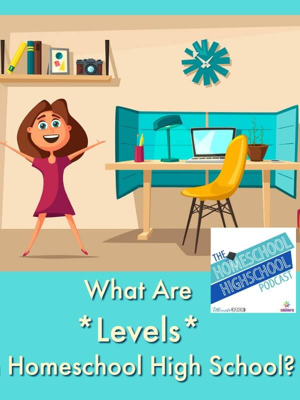Podcast HSHSP What Are Levels in Homeschool High School?
