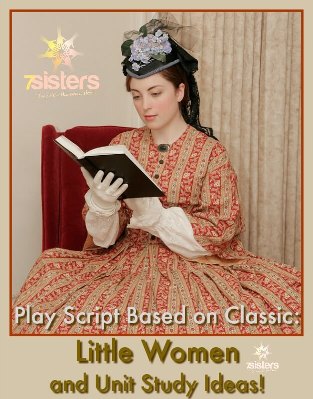 Introducing Play Script Based on Classic: Little Women and How to Use it! Produce a play based on Little Women or create a delightful unit study for the family. #HomeschoolHighSchool #LittleWomen #HomeschoolDramaScripts