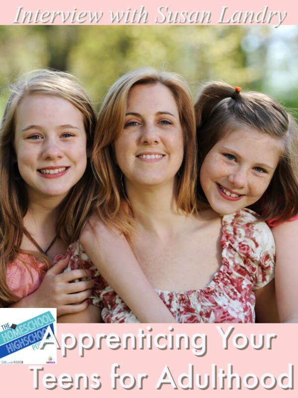 HSHSP Ep 183_ Apprenticing Your Teens for Adulthood, Interview with Susan Landry. How to find the balance between being a helicopter mom and a let-them-go mom. #HomeschoolHighSchoolPodcast #ParentingTeens #PreparationForLife #ApprenticingForAdulthood #SusanLandry