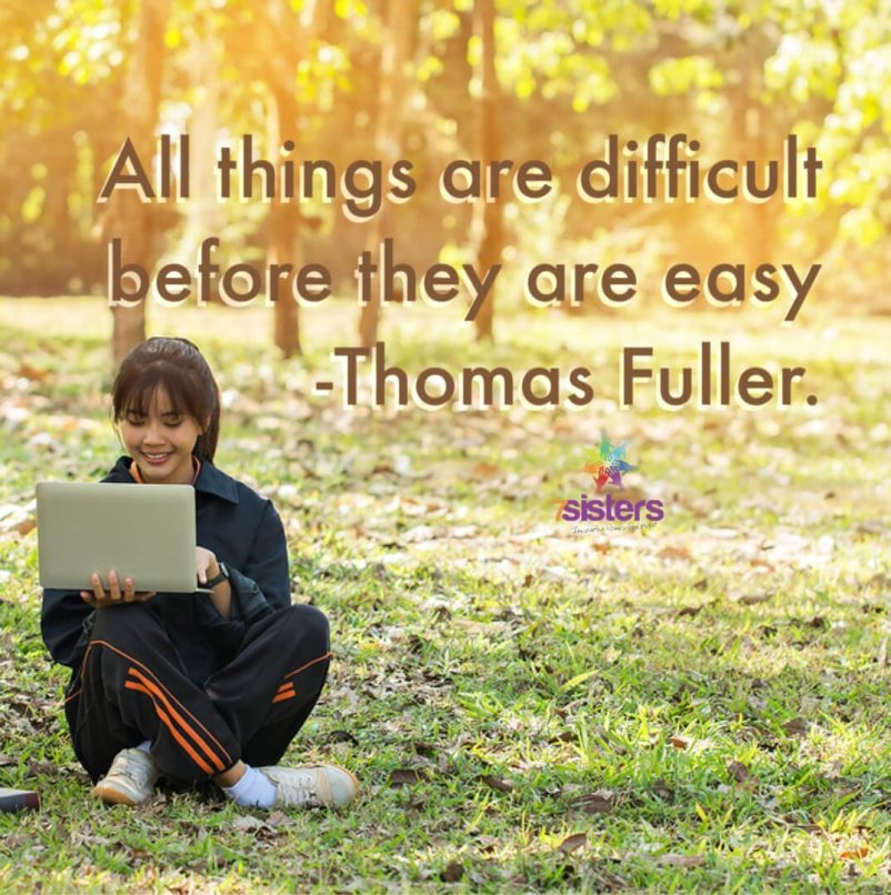 """All things are difficult before they are easy."" Thomas Fuller. Teach your homeschool high schooler growth mindset."