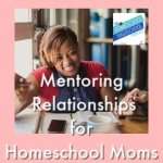 HSHSP Ep 188_ Mentoring Relationships for Homeschool Moms