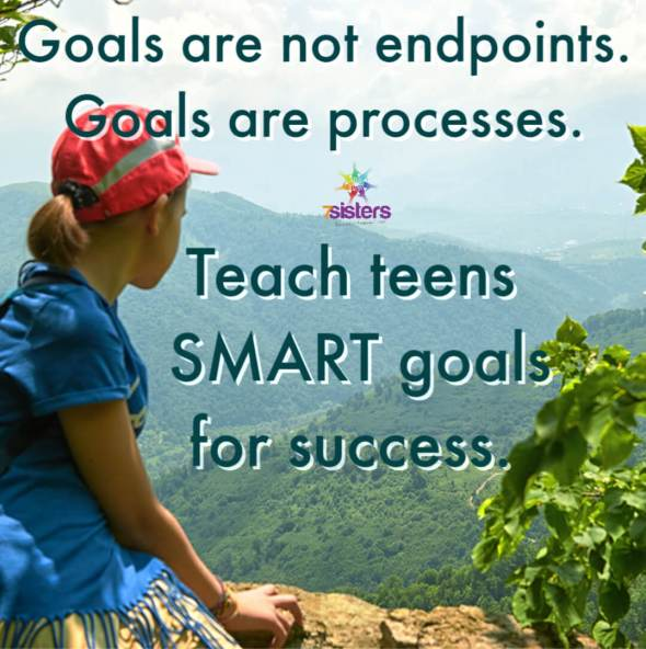 Many times, the problem with goals (whether a mom or a teen is setting the goals) is that a goal is an endpoint, not a process.