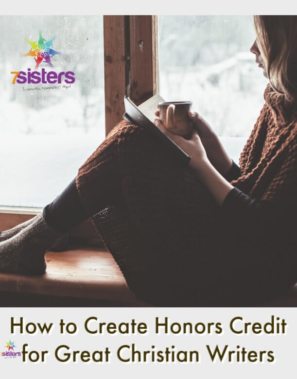 How to Create Honors Credit for Great Christian Writers. Teens who need a powerful transcript for college applications can earn a meaningful Honors credit for Literature. #HomeschoolHighSchool #GreatChristianWriters #HowToHonorsCredit #HomeschoolLiterature #HomeschoolTranscript