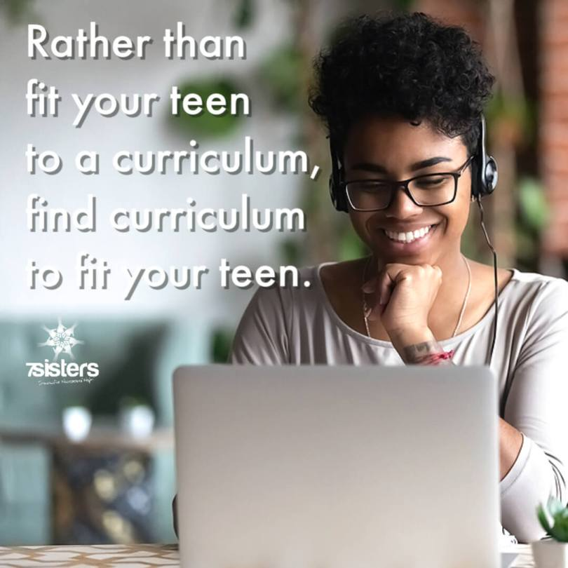 Rather than fit your teen to a curriculum, find curriculum that fits your teen.