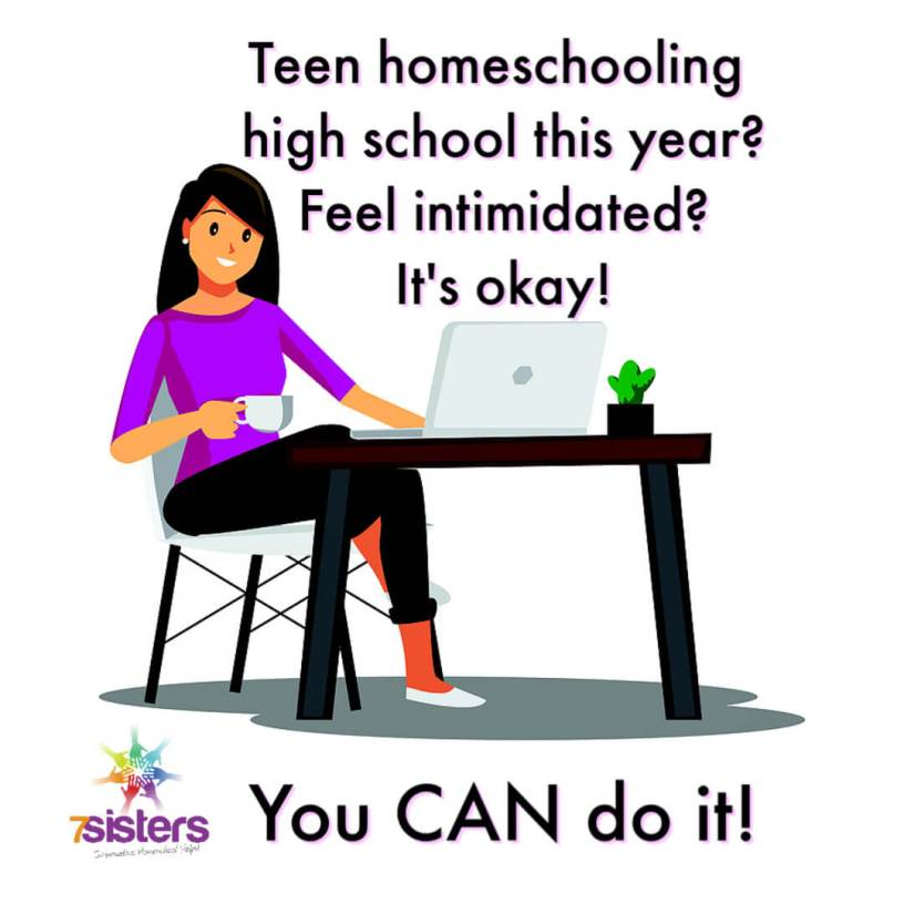 Teen homeschooling high school this year? Feel intimidated? It's okay! You CAN do it!
