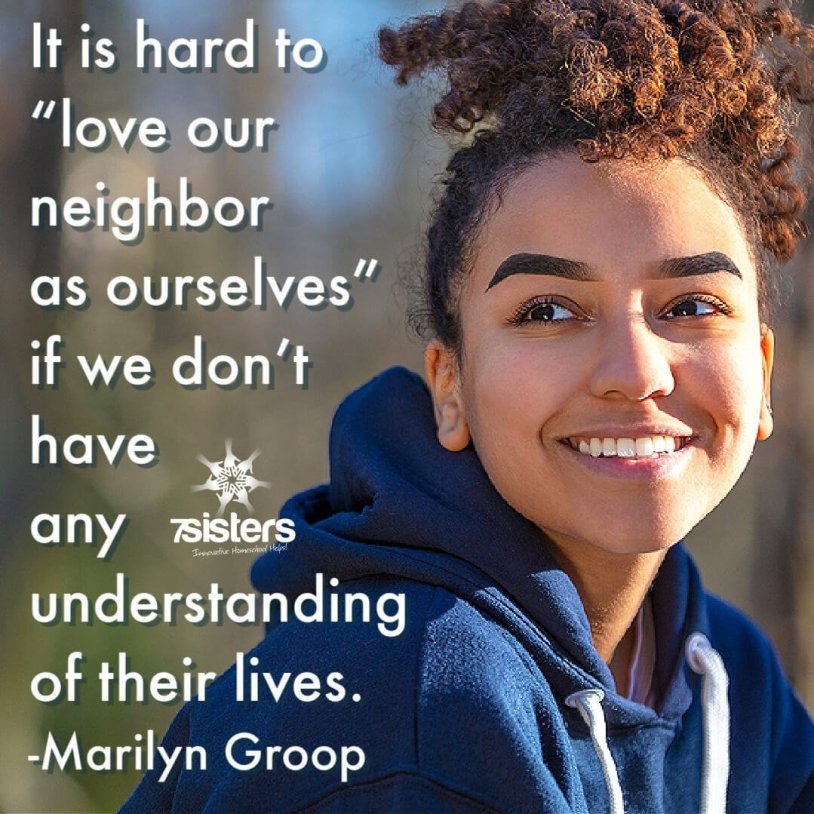 """It is hard to """"love our neighbor as ourselves"""" if we don't have any understanding of their lives."""