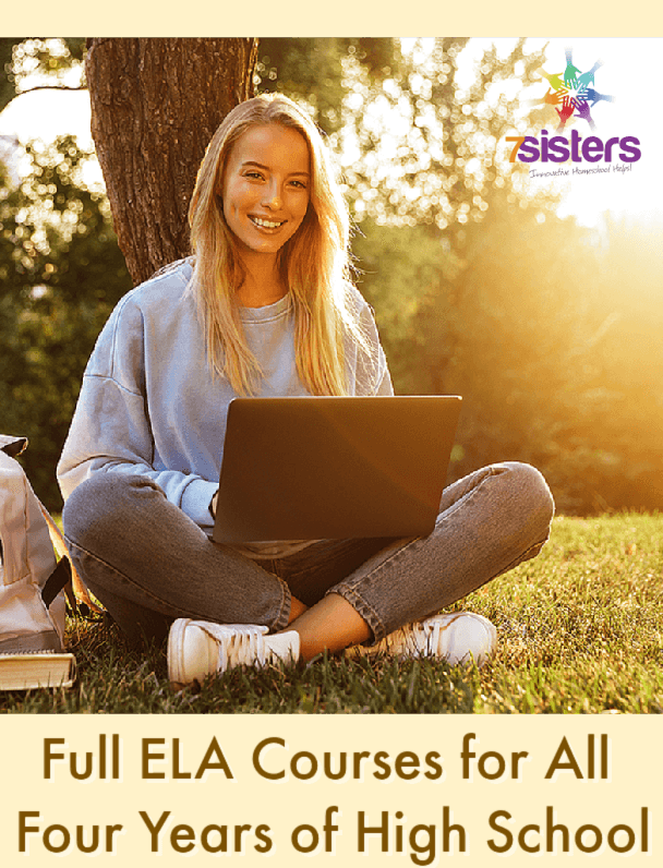 Full ELA Courses for All Four Years of High School. 7Sisters' style of no-busywork, affordable, adaptable curriculum, conveniently gathered into one place for ELA credit.
